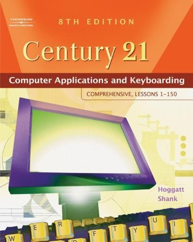 Century 21™ Computer Applications and Keyboarding: Comprehensive, Lessons 1-150 (Available Titles CengageNOW)