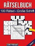 Rätselbuch - 100 Rätsel Große Schrift: Großes Rätselheft für Senioren & Erwachsene inkl. Sudoku, Kreuzwort- & Wortsuchrätseln - Band 1 (Rätselbücher in großer Schrift)
