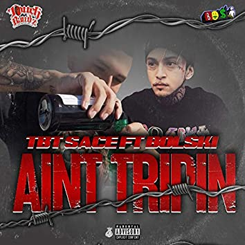 Ain't Tripin