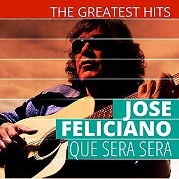 The Greatest Hits: Jose Feliciano - Que Sera Sera