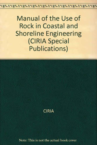 Manual of the Use of Rock in Coastal and Shoreline Engineering (CIRIA Special Publication)