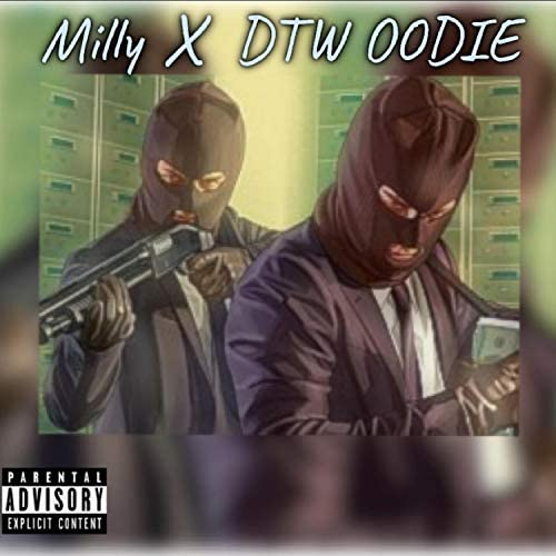 Milly feat. Dtw Oodie