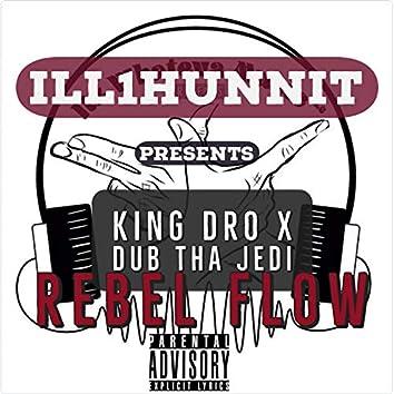 Rebel Flow (feat. King Dro & Dub Tha Jedi)