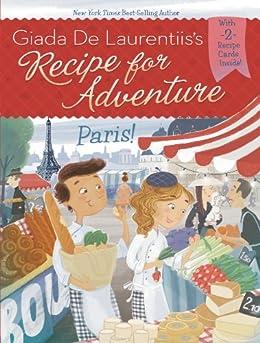 Paris! #2 (Recipe for Adventure) by [Giada De Laurentiis, Francesca Gambatesa]