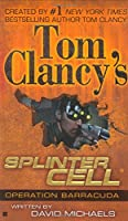 Operation Barracuda (Tom Clancy's Splinter Cell) by David Michaels Raymond Benson(2005-11-01)