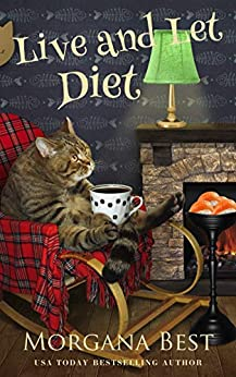 Live and Let Diet: Cozy Mystery Series (Australian Amateur Sleuth Book 1) by [Morgana Best]