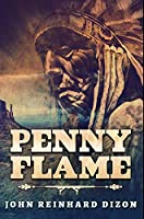 Penny Flame: Premium Hardcover Edition