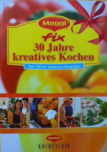 Maggi fix: 30 Jahre kreatives Kochen