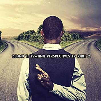 Tswana Perspectives EP, Pt. 2