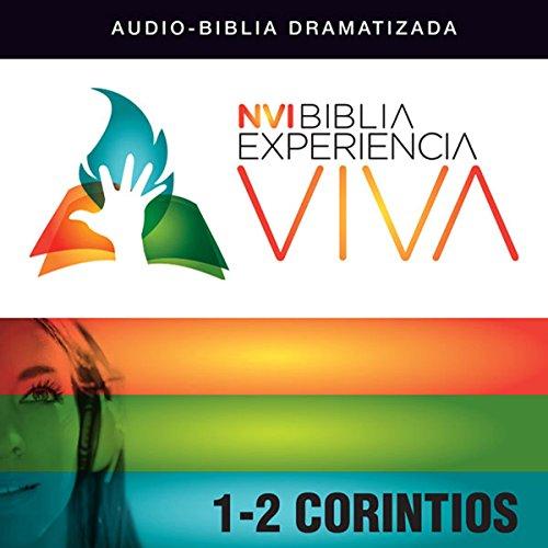 Experiencia Viva: 1-2 Corintios (Dramatizada) [NVI The Bible Experience Alive: 1 & 2 Corinthians] audiobook cover art