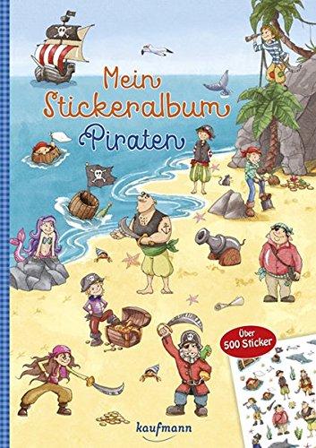 Mein Stickeralbum Piraten: Über 500 Sticker (Mein Stickerbuch)