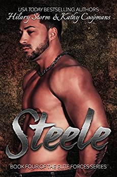 Steele (The Elite Forces Book 4) by [Kathy Coopmans, Hilary Storm]