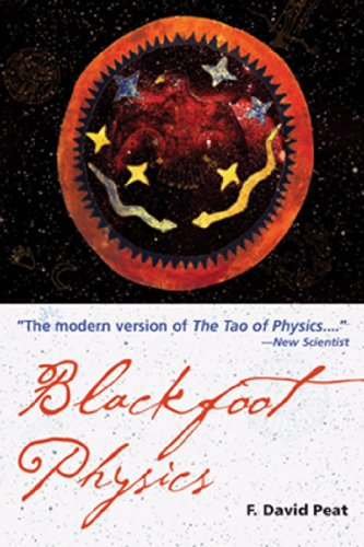 Amazon Com Blackfoot Physics A Journey Into The Native American Worldview Ebook Peat David Kindle Store