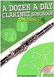 A Dozen A Day Clarinet Songbook: Christmas
