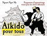 Aïkido pour tous - Tome 1