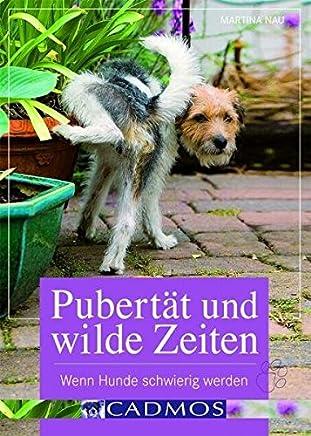 Pubertät und wilde Zeiten: Wenn Hunde schwierig werden (Cadmos Ratgeber)