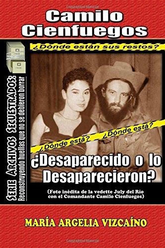 Camilo Cienfuegos: ¿Desaparecido o lo desaparecieron? (Archivos Secuestrados)