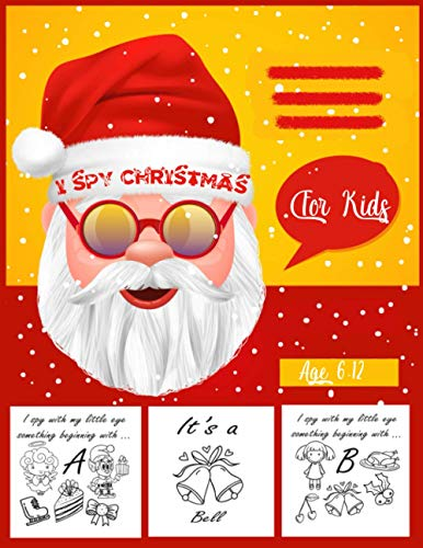 I SPY Christmas for kids Age 6-12: a funny christmas coloring book ,Gifts for Toddlers.