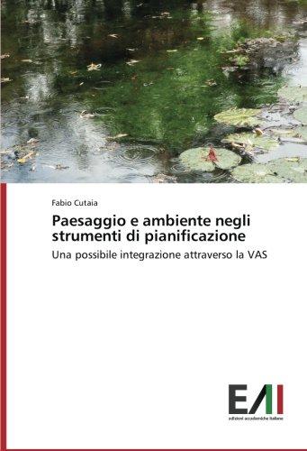 Paesaggio e ambiente negli strumenti di pianificazione: Una possibile integrazione attraverso la VAS