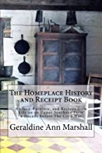 The Homeplace History and Receipt Book: History, Folklore, and Recipes from Life on an Upper Southern Farm a Decade before The Civil War