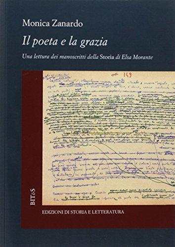 Il poeta e la grazia. Una lettura dei manoscritti della «Storia» di Elsa Morante