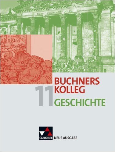 Buchners Kolleg Geschichte - Neue Ausgabe Bayern / Band 11: Unterrichtswerk für die gymnasiale Oberstufe von Dieter Brückner (Herausgeber, Autor) ( 10. Juli 2009 )
