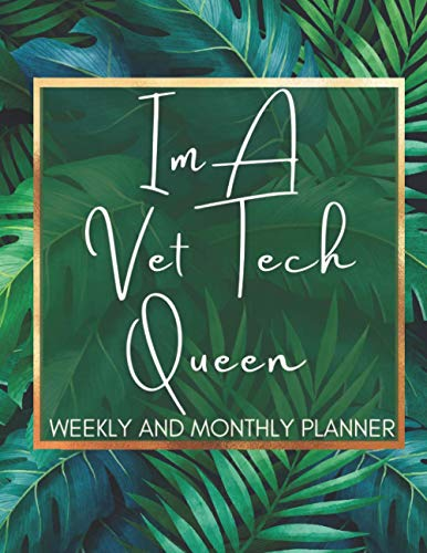 Im A Vet Tech Queen: 2020-2021 Weekly and monthly planner and Organizer...