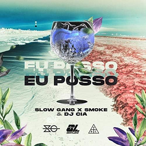 DJ Cia, Slow Gang & Smoke