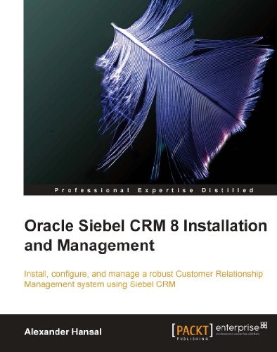 Oracle Siebel CRM 8 Installation and Management (English Edition)
