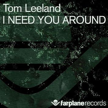 I Need You Around