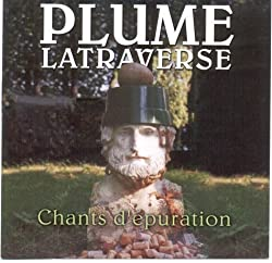 Chants d'Epuration by Plume Latraverse