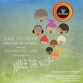 Slave To Fortune (In aid of Inhale The Music 2017)