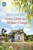 Neues Glück in Willow Cottage: Liebesroman
