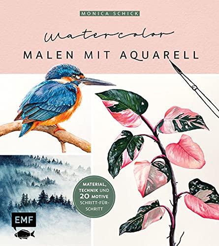 Watercolor – Malen mit Aquarell: Material, Technik und 20 Motive Schritt-für-Schritt