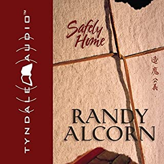 Safely Home                   By:                                                                                                                                 Randy Alcorn                               Narrated by:                                                                                                                                 Steve Sever                      Length: 6 hrs and 42 mins     46 ratings     Overall 4.7