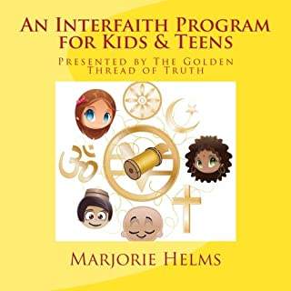 An Interfaith Program for Kids & Teens: Presented by The Golden Thread of Truth