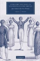 Literature and Dance in Nineteenth-Century Britain: Jane Austen to the New Woman (Cambridge Studies in Nineteenth-Century Literature and Culture) by Cheryl A. Wilson(2012-05-10)
