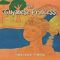 The Guyanese Princess