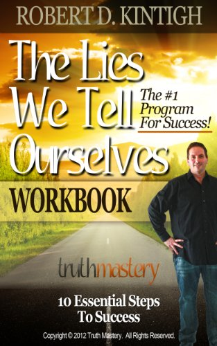 Book: The Lies We Tell Ourselves Workbook by Robert D. Kintigh