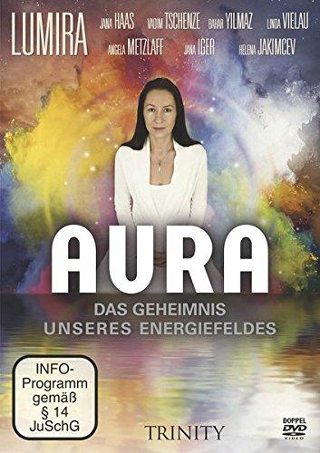 Aura: Das Geheimnis unseres Energiefeldes