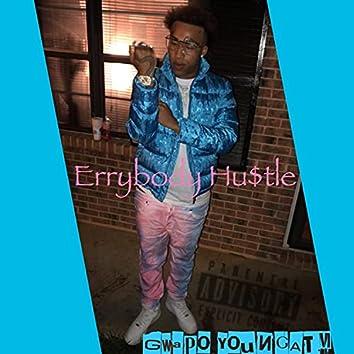 Errybody Hu$tle