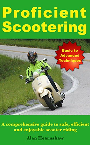 Proficient Scootering: A Comprehensive Guide to Safe, Efficient and Enjoyable Scooter Riding (English Edition)