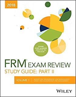 Wiley Study Guide for 2018 Part II FRM Exam: Market Risk Measurement and Management, Credit Risk Measurement and Management