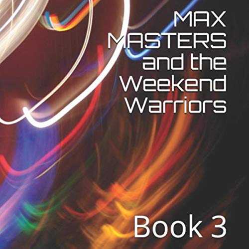 Max Masters and the Weekend Warriors audiobook cover art