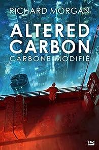 Takeshi Kovacs, tome 1 : Carbone modifié par Richard Morgan