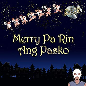 Merry Pa Rin Ang Pasko (From the upcoming album Christmas Break)