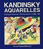 Kandinsky - Aquarelles, catalogue raisonné, tome 1 : 1900-1921