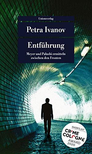 Entführung: Kriminalroman. Meyer und Palushi ermitteln (4) (Unionsverlag Taschenbücher)