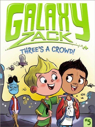 Three's a Crowd! (5) (Galaxy Zack)