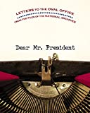 Dear Mr. President: Letters to the Oval Office from the File